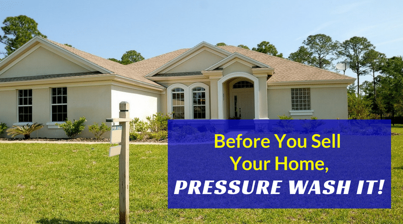 Before You Sell Your Home, Pressure Wash It!