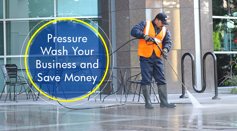 Pressure Wash Your Business to Save Money