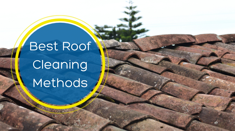 Best Roof Cleaning Methods